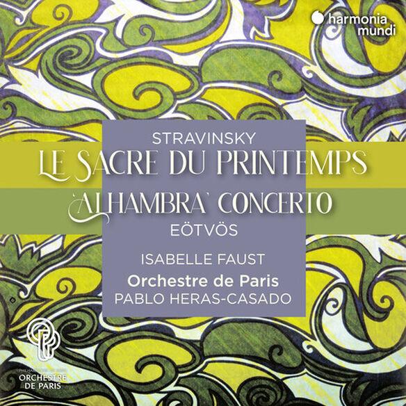Isabelle Faust - Stravinsky: Le Sacre Du Printemps
