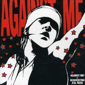 Against Me! - Against Me! Is Reinventing Axl Rose