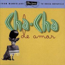 Various Artists - Ultra-Lounge, Vol. 9: Cha-Cha de Amor