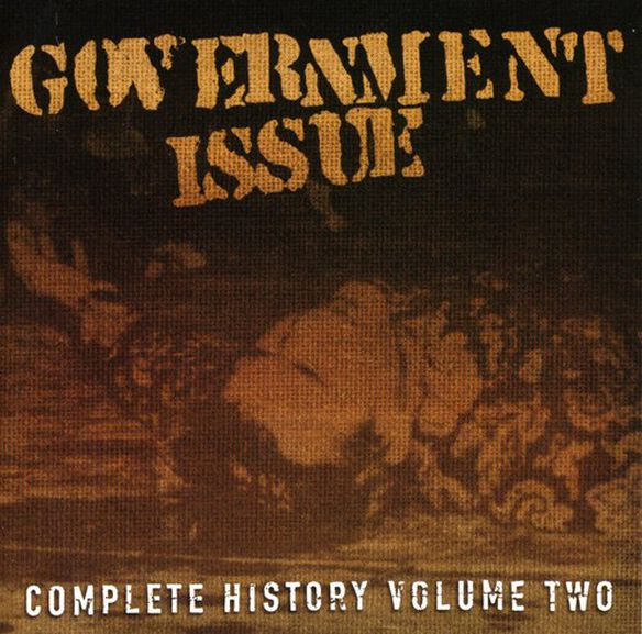 Government Issue - Complete History, Vol. 2