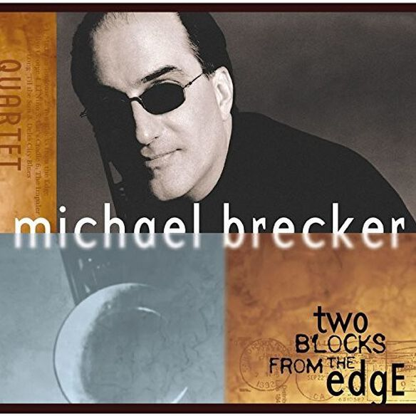 Michael Brecker - Two Blocks From The Edge