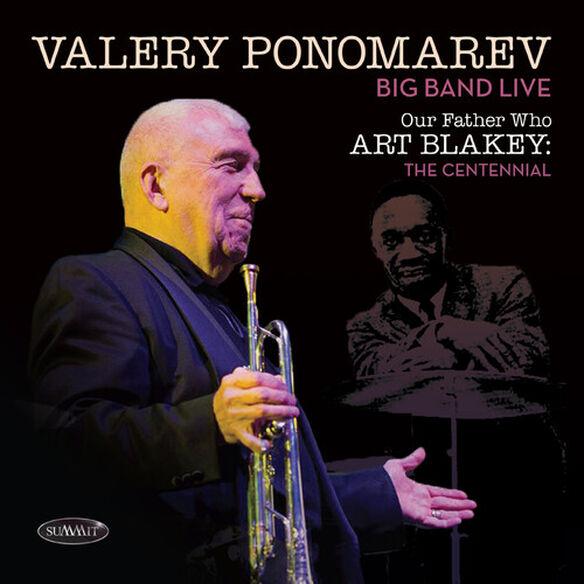 Valery Ponomarev - Our Father Who Art Blakey: The Centennial