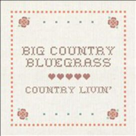 Big Country Bluegrass - Country Livin