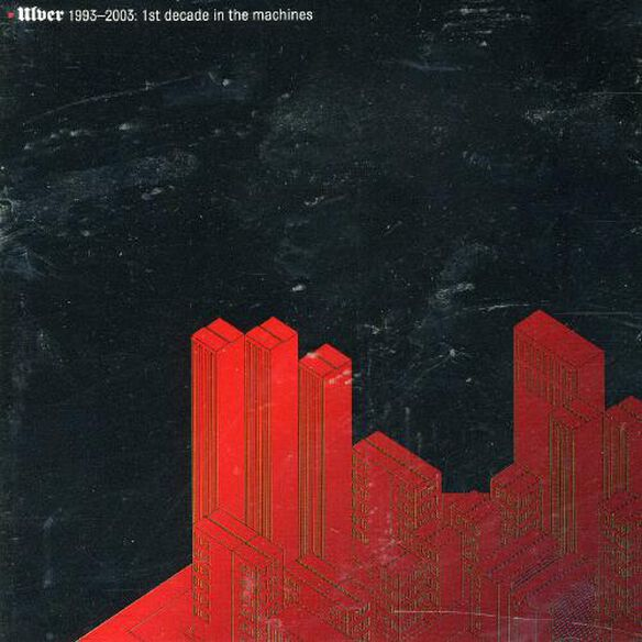 Ulver 1993 2003: 1 St Decade In The Machines