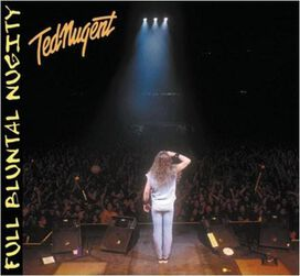Ted Nugent - Full Bluntal Nugity