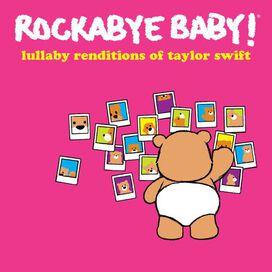 Rockabye Baby - Rockabye Baby! Lullaby Renditions of Taylor Swift