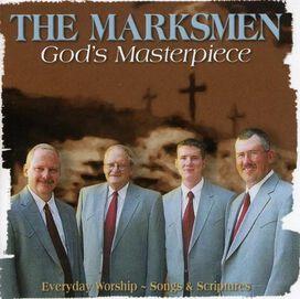 The Marksmen - God's Masterpiece: Everyday Worship
