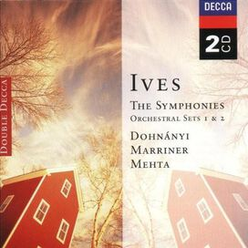 Christoph von Dohnányi / Neville Marriner / Zubin Mehta - Ives: The Symphonies; Orchestral Sets 1 & 2
