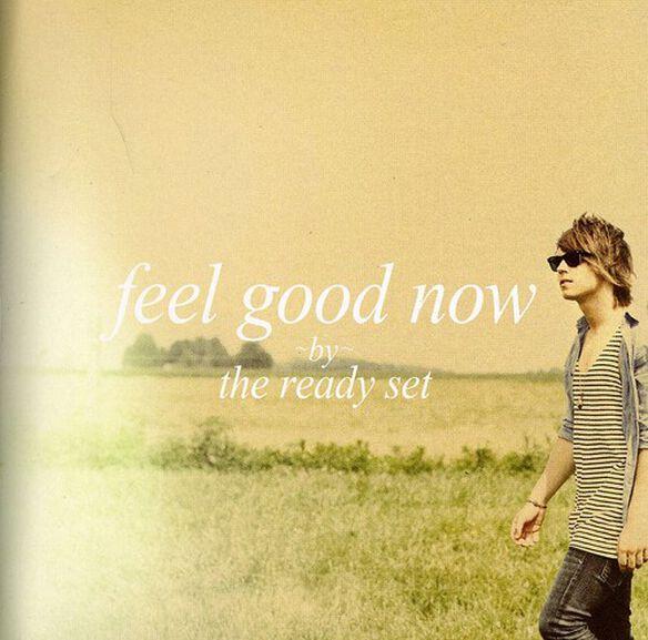 The Ready Set - Feel Good Now