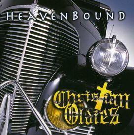 Various Artists - Christian Oldies: Heavenbound