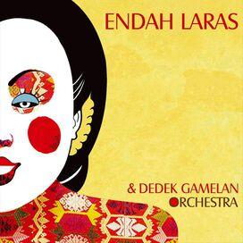 Endah Laras/Dedek Gamelan Orchestra - Endah Laras & Dedek Gamelan Orchestra