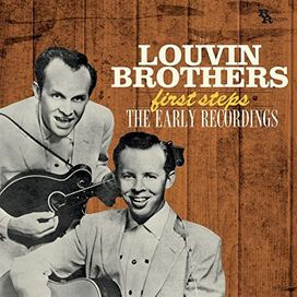 The Louvin Brothers - First Steps: Early Recordings
