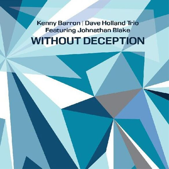 Kenny Barron / Dave Holland / Johnathan Blake - Without Deception