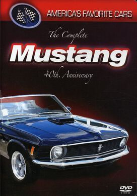 America's Favorite Cars: - The Complete Mustang 40th Anniversary