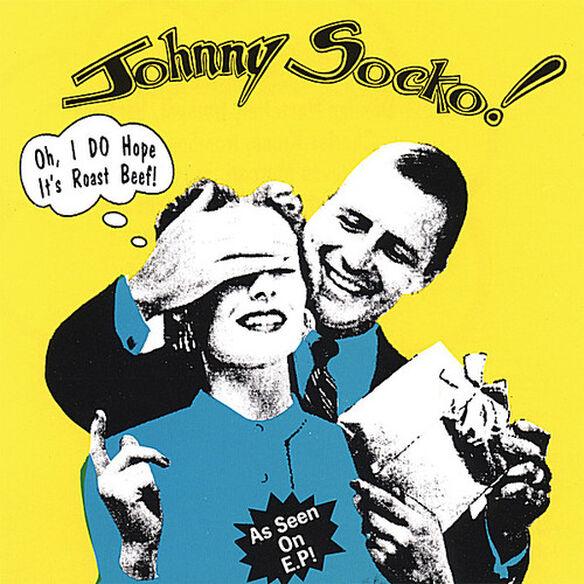 Johnny Socko - Oh I Do Hope It's Roast Beef!