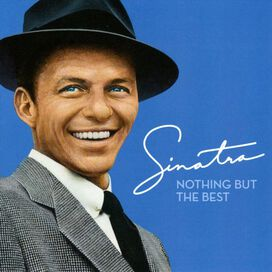 Frank Sinatra - Nothing But the Best: The Frank Sinatra Collection
