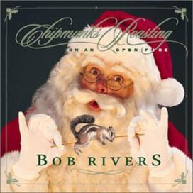 Bob Rivers - Chipmunks Roasting on an Open Fire