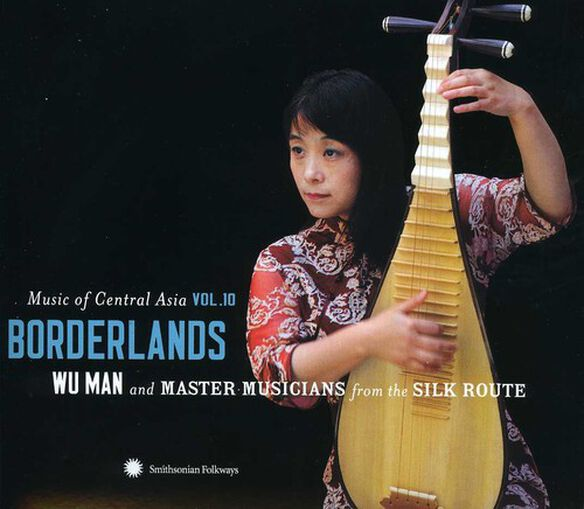 Wu Man - Music Of Central Asia, Vol. 10: Borderlands