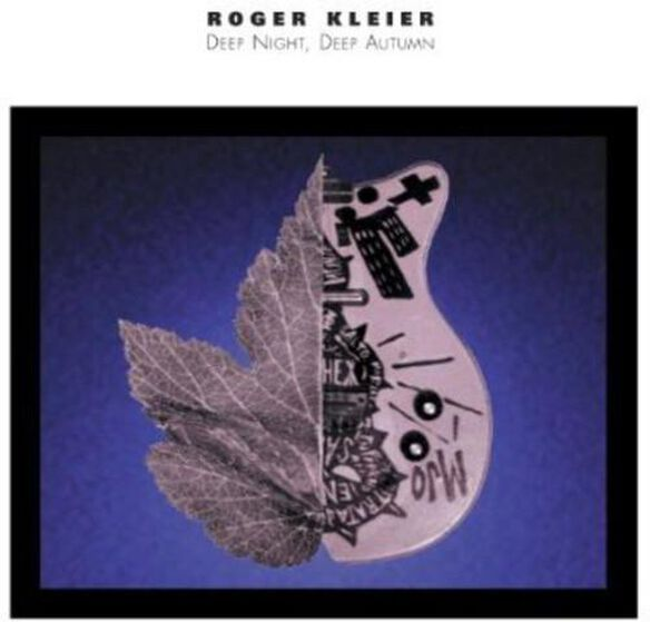 Deep Night Deep Autumn: Music Of Roger Kleier