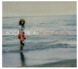 Boca Chica - Get out of Sin City