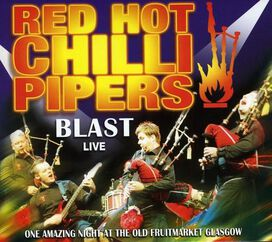 The Red Hot Chilli Pipers - Blast: Live