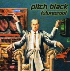 Pitch Black - Futureproof