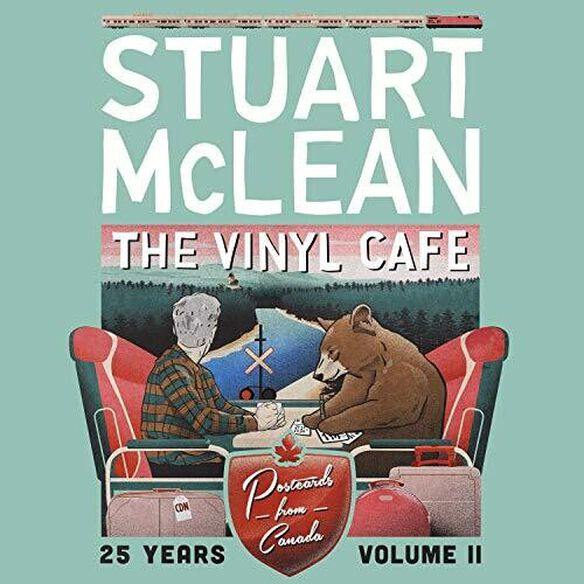Stuart McLean - Vinyl Cafe 25 Years: Volume Ii, Postcards From Canada