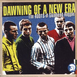 Various Artists - Dawning of a New Era: The Roots of Skinhead Reggae