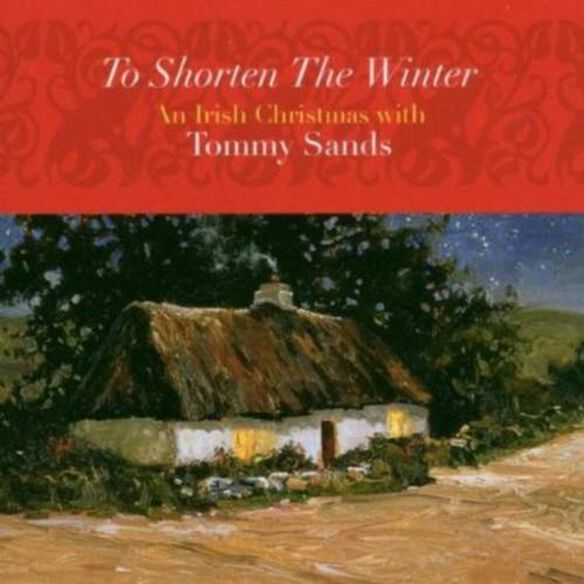 Tommy Sands - To Shorten the Winter