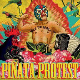 Piñata Protest - El Valiente
