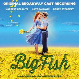Kate Baldwin / Norbert Leo Butz / Bobby Steggert - Big Fish [Original Broadway Cast]