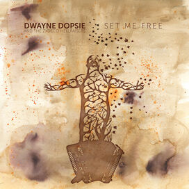 Dwayne Dopsie - Set Me Free
