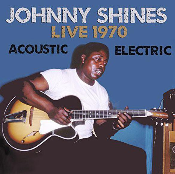 Johnny Shines - Live 1970 Acoustic & Electric