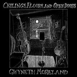 Gwyneth Moreland - Ceilings Floors and Open Doors