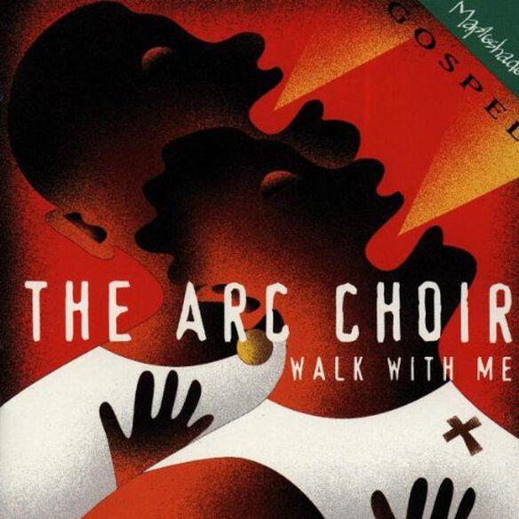 Arc Choir - Walk with Me