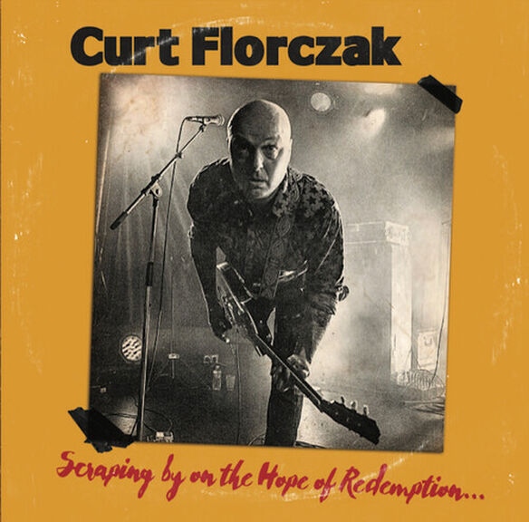 Curt Florczak - Scraping By On The Hope Of Redemption
