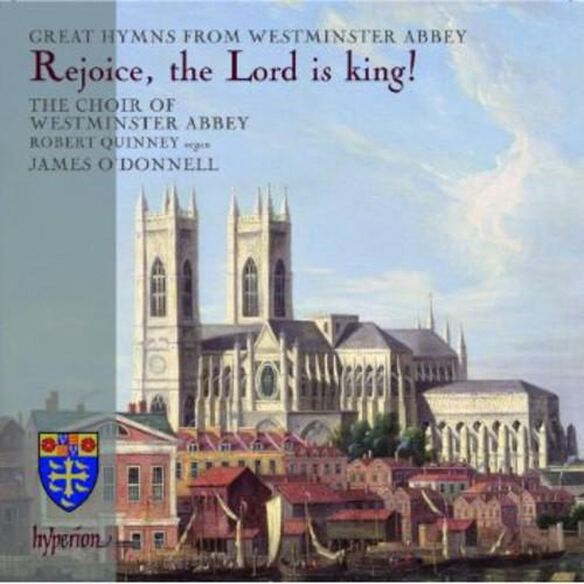 O'Donnell & Choir of Westminster Abbey - Rejoice the Lord Is King