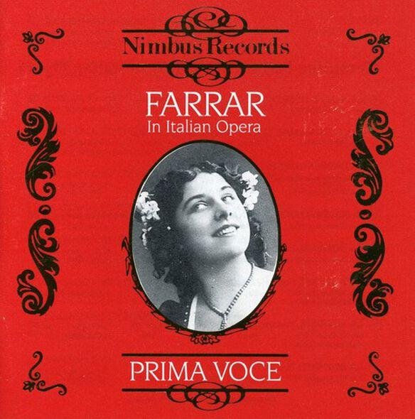 Geraldine Farrar - In Italian Opera 1908-1913
