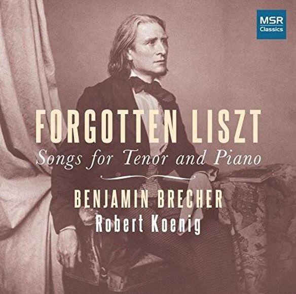 Forgotten Liszt: Songs For Tenor & Piano