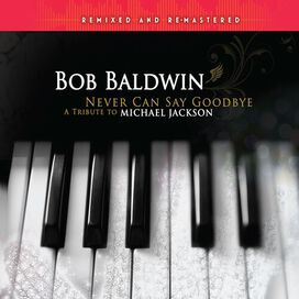 Bob Baldwin - Never Can Say Goodbye: