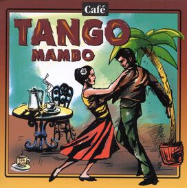 Various Artists - Cafe Music: Cafe Tango Mambo