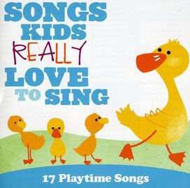 Various Artists - Songs Kids Really Love To Sing: 17 Playtime Songs