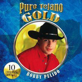 Bobby Pulido - Puro Tejano Gold