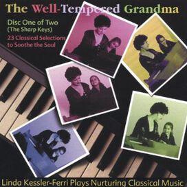 Linda Kessler-Ferri - Well-Tempered Grandma: Disk 1 of 2: The Sharp Keys