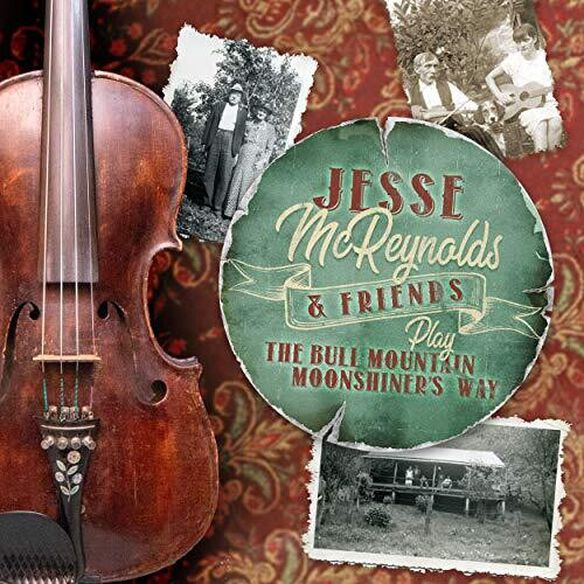 Jesse McReynolds & Friends - Play The Bull Mountain Moonshiner's Way