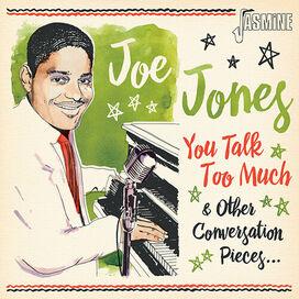 Joe Jones - You Talk Too Much & Other Conversation Pieces