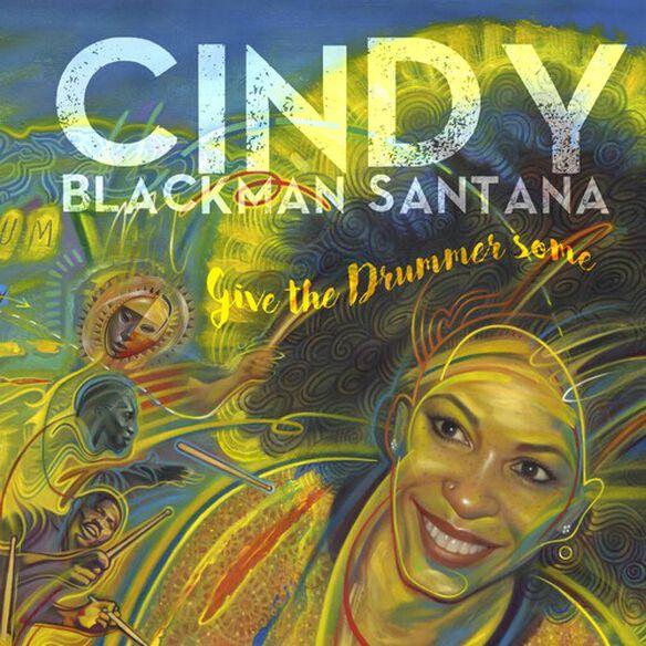 Cindy Blackman Santana - Give the Drummer Some