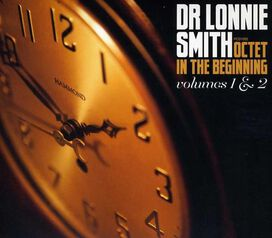 Dr. Lonnie Smith Octet - In the Beginning, Vols. 1 & 2