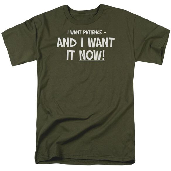 Patience Now! Short Sleeve Adult Military Green T-Shirt