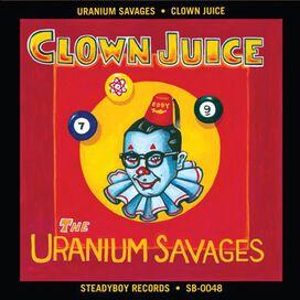 Uranium Savages - Clown Juice
